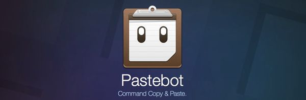 macOS Tool of the Month: Pastebot